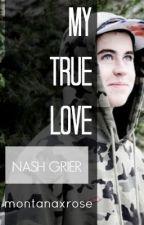 My True Love [Nash Grier] by montanaxrose