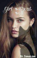 Girl Without Wolf by iinahelena