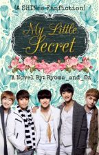 My Little Secret (A SHINee Fanfiction) by takashishirogane