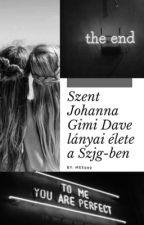 Szent Johanna Gimi Dave lányai élete a Szjgben by Mee999