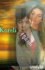 Koreli Aşkım (TAMAMLANDI) by TubaNurBiner
