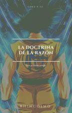La doctrina de la razón ||Goku y tu|| by RhinCosmo