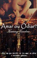 Amar ou Odiar  ? by KauanyC