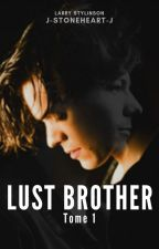 Lust Brother [LarryStylinson] by j-stoneheart-j