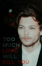 Too Much Love Will Kill You | Larry | by Worldisinlove