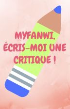 Myfanwi, écris-moi une critique ! by Myfanwi