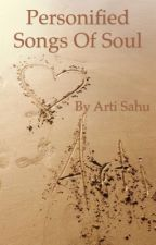 Personified songs of soul by arti_sahu