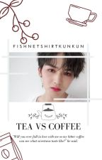 Tea Vs Coffee (Zhu ZhengTing x Reader) by FishnetShirtKunKun