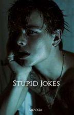 Stupid jokes by aIevxia