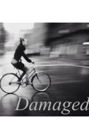 Damaged by __yuliaespinosa