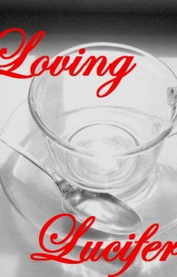 Loving Lucifer [DISCONTINUED]