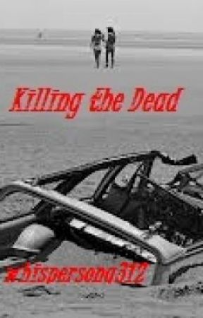 Killing the Dead *Discontinued* by whispersong312