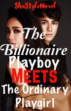 THE BILLIONAIRE PLAYBOY MEETS THE ORDINARY PLAYGIRL (MayWard) by ShaStyleNovel