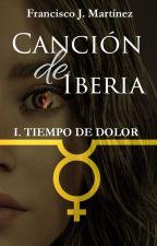 Tiempo de Dolor (Canción de Iberia 1) by FranJomami