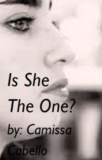 Is She The One? (Camren)