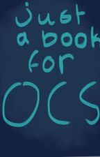 JUST A BOOK FOR OCs by -Lil_Sinner-