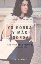 Yo Gorda, Y mas gorda by Maymoly120