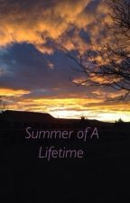 Summer of a Lifetime by MadisonArmstrong918
