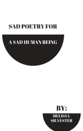 Sad Poetry For A Sad Human Being  by grumpyymellyy
