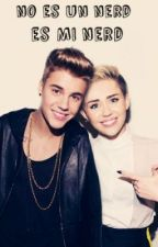 No es un nerd es MI nerd (Miley Cyrus & Justin Bieber) © by nicobiebercyrus