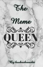 The Meme Queen by boobooboowho