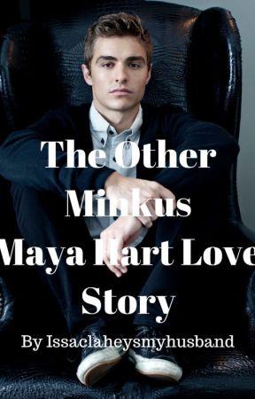 The Other Minkus- Maya Hart love story by issaclaheysmyhusband