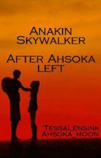 Anakin Skywalker: After Ahsoka left.  by scftcrazytexts