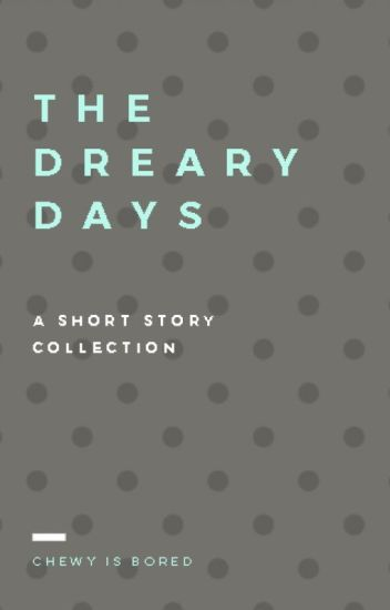 a dreary story