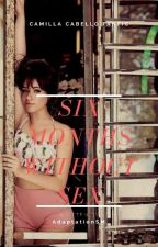 Six Months Without Sex ÷ Shawmila [CONCLUIDA] by DallasOrgasm