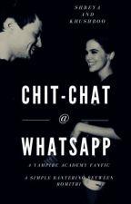 CHIT-CHAT @ WHATSAPP   by Shreya_VA