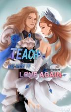 Teach Me How to Love Again | Mobile Legends Love Story | Completed by umenashi