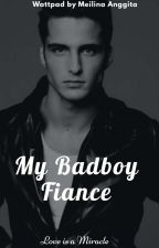 My Badboy Fiance by littlemixberry