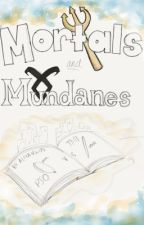 Mortals and Mundanes by aliyairwin