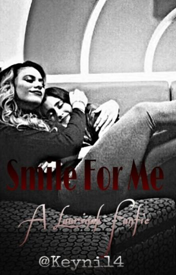 Smile for me(Laurinah Fanfic)