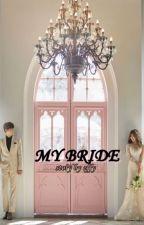 MY BRIDE by effysukirno