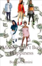 Money can't buy happiness  by BougieGemini