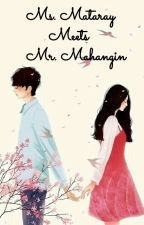 Ms.Mataray MEETS Mr.Mahangin ( BOOK 1 ) (COMPLETED) by TheLostMemoryOfLove