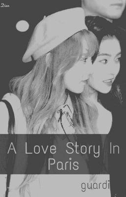 Đọc truyện [WenRene] A Love Story In Paris