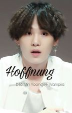 Hoffnung | BTS FF | Vampire by Yoonmin_Yuna_