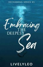 Embracing The Deepest Sea [HS#1]✔ by LivelyLeo