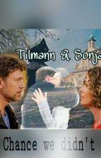 RR - Sonja & Tilmann - The Chance We Didn't Take  by TabeaRosenau