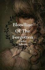 Bloodline Of The Forgotten (Wattys 2018) by Angel_queen_15