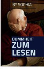 Dummheit zum Lesen (Wattpad-Fails) by officialfia