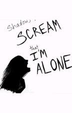 shadow scream that I'm alone  by musliano11