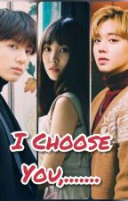 I Choose You,.........[PENDING] by ChoiYunaFans