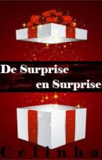 DE SURPRISE EN SURPRISE by Celinha74