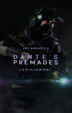 Dante's Premades | Let Series 1.5 by leticiamodi