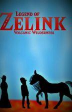Legend of Zelink: Volcanic Wilderness by Miststar555