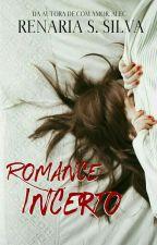 Romance Incerto by renariassilva