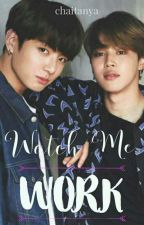 Watch Me Work // Jikook  by ChaitanyaChinky